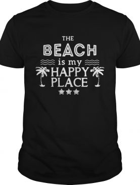 The beach is my happy place Shirt