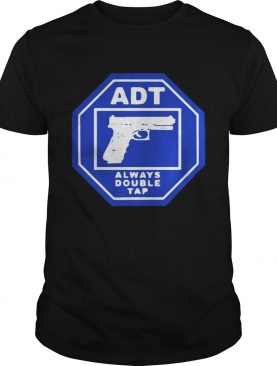 ADT alwayys double tap shirt