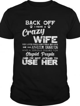Official Back off I have a crazy wife shirt