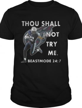Tennessee Titans Thou shall not try me beast mode 247 tshirt