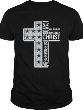 Dallas Cowboys I Can Do All Things Through Christ Who Strengthens Me Shirt
