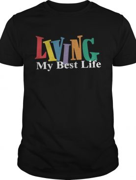 Official Living My Best Life Shirt