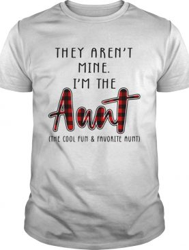 They arent mine Im the Aunt shirt