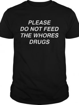 Please do not feed the shirt