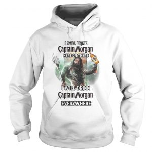 Aquaman I will drink Captain Morgan here there I will drink Captain Morgan everywhere shirt Ladies V-Neck