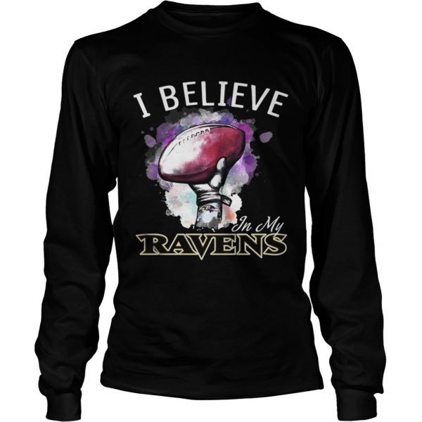I believe in my Baltimore Ravens shirt Longsleeve Tee Unisex