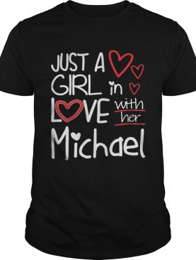 Just A Girl In Love With Her Michael Shirt
