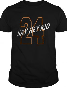24 Say Hey Kid Willie Mays shirt