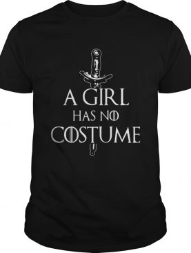 Game Of Thrones A Girl Has No Costume Shirt