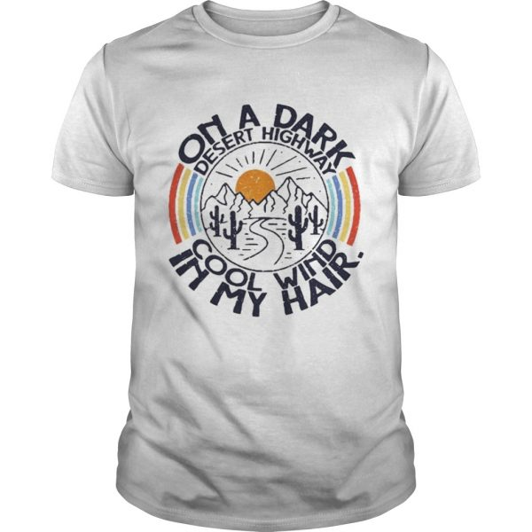 On the dark desert highway cool wind in my hair sunrise shirt