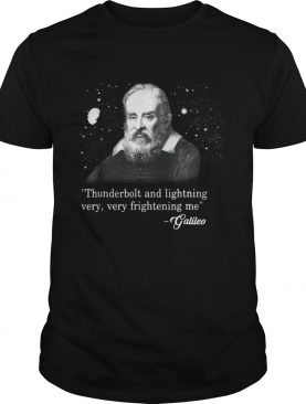 Official Thunderbolt and lightning very very frightening me galileo shirt
