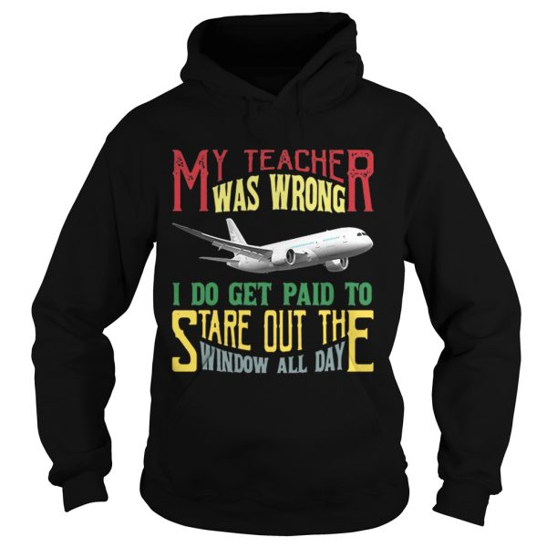 My teacher was wrong I do get paid to stare out the window all day shirt Ladies V-Neck