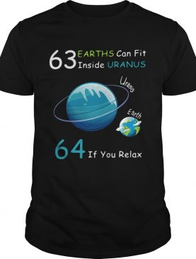 63 Earths can fit inside Uranus 64 if you relax shirt