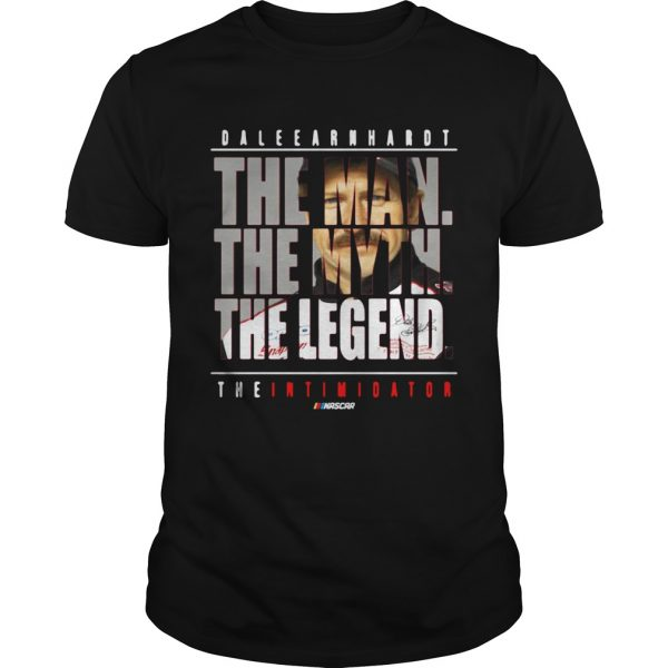 Dale Earnhardt the man the myth the legend the intimidator Guy shirt
