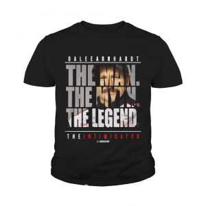 Dale Earnhardt the man the myth the legend the intimidator Youth shirt