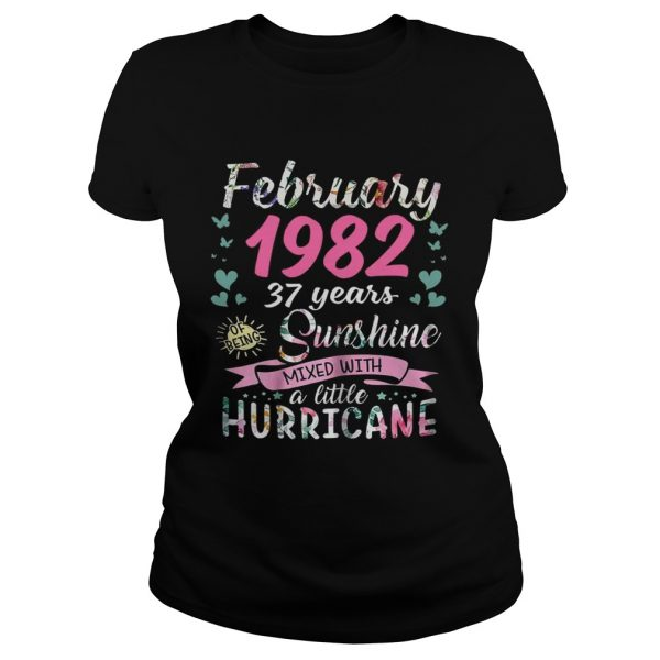 February 1982 37 years sunshine mixed with a little hurricane Ladies shirt