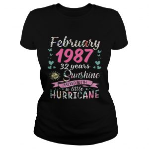 February 1987 32 years sunshine mixed with a little hurricane Ladies shirt