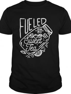 Fueled by sweet tea shirt