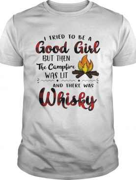 I tried to be a good girl but then the campfire was lit and there was Whisky shirt