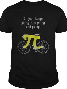 It just keeps going and going and going Pi cycling shirt