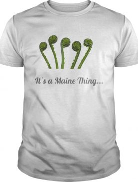 It's a maine thing shirt