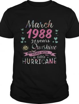 March 1988 31 years of being sunshine mixed with a little hurricane shirt
