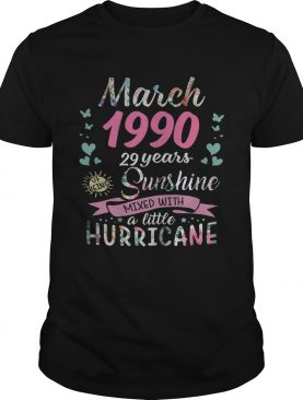 March 1990 29 years of being sunshine mixed with a little hurricane shirt