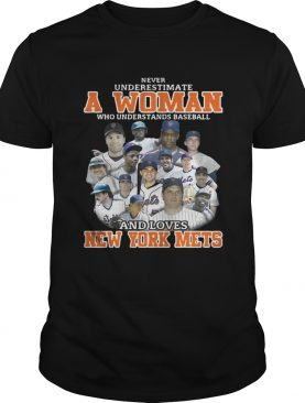 Never underestimate a woman who understands baseball and loves New York Mets shirt