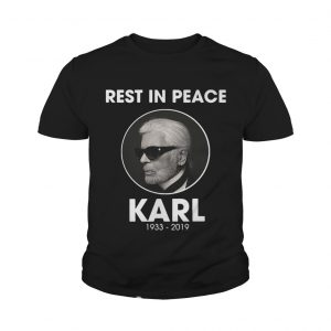 Rest in peace Karl Lagerfeld 1933 2019 Youth shirt