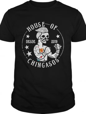 Skull house of Desde 2019 Chingasos shirt