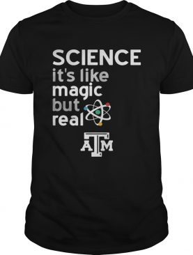 Texas A And M Aggies Science Lover Magic But Real Shirt