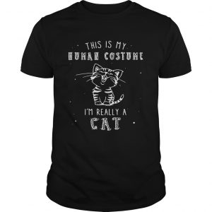 This is my human costume I'm really a cat Guy shirt