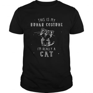 This is my human costume Im really a cat Guy shirt