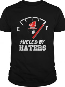 4 Kevin Harvick fueled by haters shirt