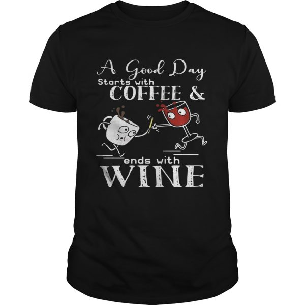 A good day starts with coffee and ends with wine Guy shirt
