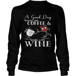 A good day starts with coffee and ends with wine Longsleeve shirt