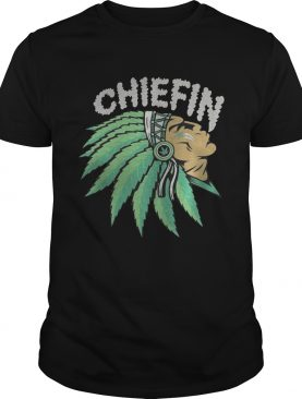 Chiefin Marijuana smoke weed Indian shirt