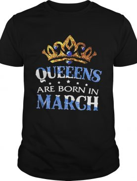 Diamond Queeens are born in March shirt