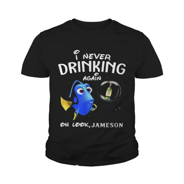 Disney Funny Dory I'm Never Drinking Again For Jameson Lover Youth Shirt