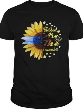 Half sunflower blessed are the peacemakers shirt