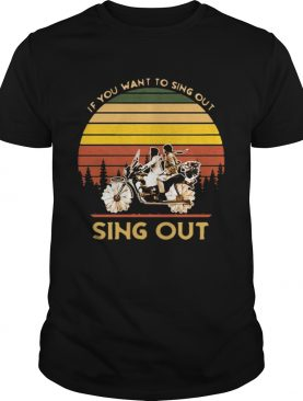 Harold and Maude if you want to sing out sing out retro shirt