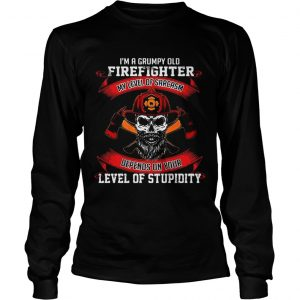 I'm a grumpy old firefighter my level of sarcasm depends on your level of stupidity Longsleeve shirt