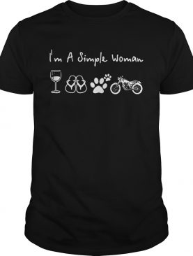 I'm a simple woman I like wine flip flop paw dog and Motorbike shirt