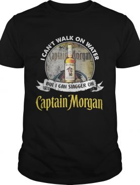 I cant walk on water but i can stagger on captain morgan shirt