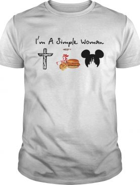 I'm a simple woman I like Cross Chick-fil-A and Mickey Disney shirt