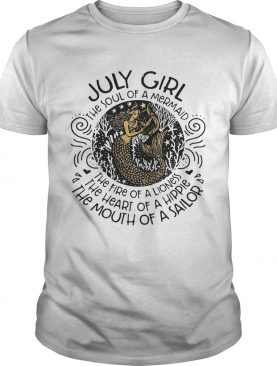 July girl the soul of a mermaid the fire of a lioness shirt