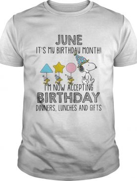 June it's my birthday month I'm now accepting birthday dinners lunches and gifts shirt