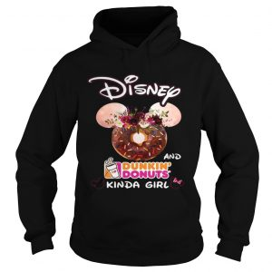 Mickey Mouse Disney and Dunkin' Donuts kinda girl Hoodie shirt
