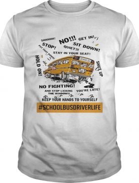 School bus driver life keep your hands to yourself shirt
