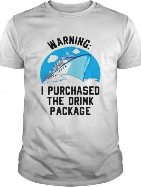 Ship warning I purchased the drink package shirt